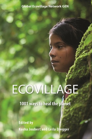 Ecovillages - 1001 Ways to Heal the Planet