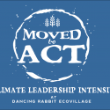 "The ""Moved to Act"" Climate Leadership Intensive Comes to Dancing Rabbit"