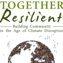 Community as Experiential Laboratory–An Excerpt From Together Resilient by Ma'ikwe Ludwig